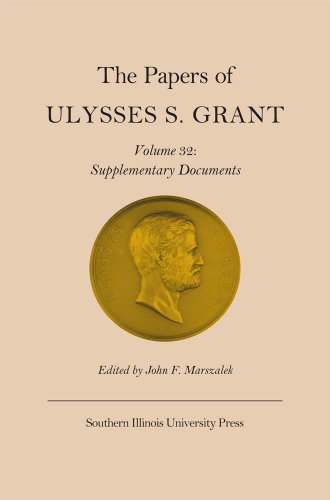 9780809330911: The Papers of Ulysses S. Grant: Supplementary Documents: 32