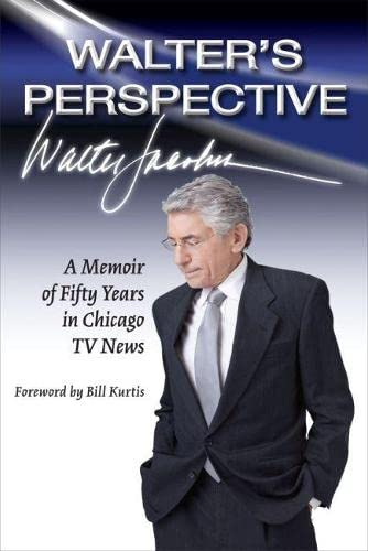 9780809331123: Walter's Perspective: A Memoir of Fifty Years in Chicago TV News