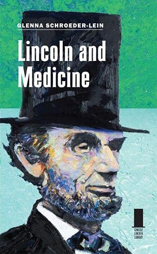 9780809331949: Lincoln and Medicine (Concise Lincoln Library)