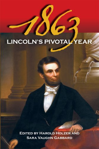 1863: Lincoln's Pivotal Year: Harold Holzer (Editor),