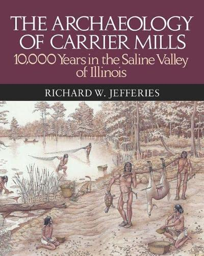 9780809333059: The Archaeology of Carrier Mills: 10,000 Years in the Saline Valley of Illinois