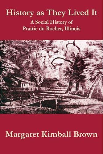 9780809333400: History as They Lived It: A Social History of Prairie du Rocher, Illinois (Shawnee Books)