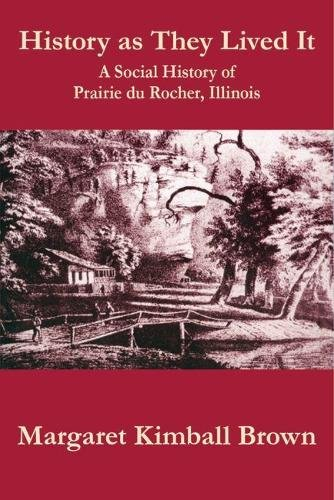 9780809333417: History as They Lived It: A Social History of Prairie Du Rocher, Illinois (Shawnee Books)