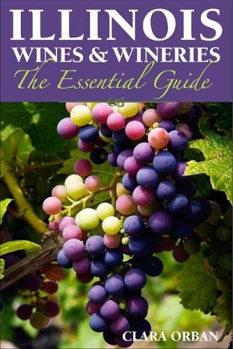 9780809333448: Illinois Wines & Wineries: The Essential Guide
