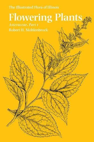 Flowering Plants: Asteraceae, Part 1 -: Mohlenbrock, Robert H.