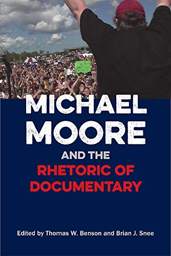 9780809334070: Michael Moore and the Rhetoric of Documentary