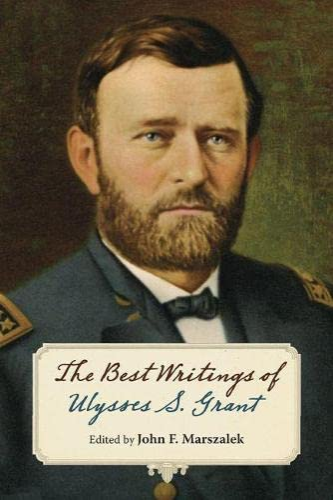 9780809334117: The Best Writings of Ulysses S. Grant (World of Ulysses S. Grant)