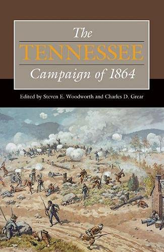 The Tennessee Campaign of 1864: Woodworth, Steven E.