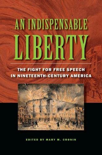 9780809334728: An Indispensable Liberty: The Fight for Free Speech in Nineteenth-Century America