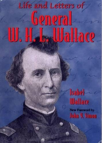 9780809381050: Life and Letters of General W.H.L. Wallace (Shawnee Classics)