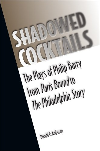 9780809385904: Shadowed Cocktails: The Plays of Philip Barry from Paris Bound to The Philadelphia Story (Theater in the Americas)