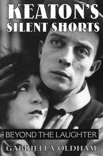 9780809385942: Keaton's Silent Shorts: Beyond the Laughter