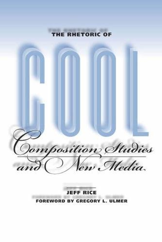 9780809387601: The Rhetoric of Cool: Composition Studies and New Media