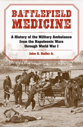 9780809387878: Battlefield Medicine: A History of the Military Ambulance from the Napoleonic Wars Through World War I