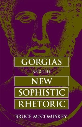 9780809390137: Gorgias and the New Sophistic Rhetoric (Rhetorical Philosophy and Theory)