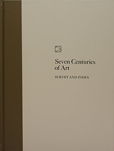 Seven Centuries of Art: Survey and Index: Time-Life Books