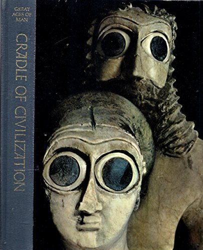 Cradle of Civilization (Time-Life Great Ages of: Kramer, Samuel Noah