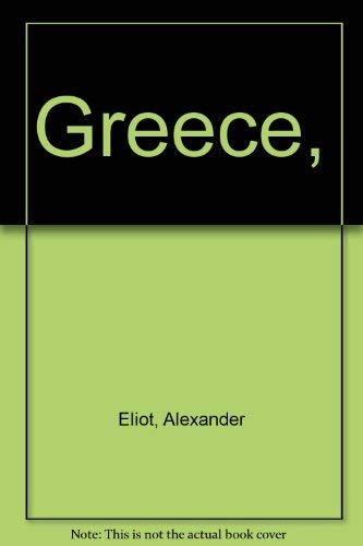 Greece: Eliot, Alexander