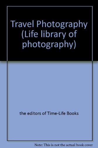 9780809410651: Travel Photography (Life library of photography)