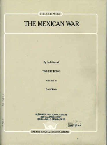 The Mexican War (Old West) (0809423022) by David Nevin