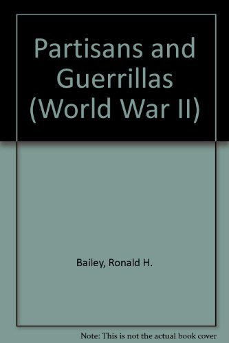 Time Life World War II, Vol. 12: Partisans and Guerillas (0809424916) by Bailey, Ronald H.