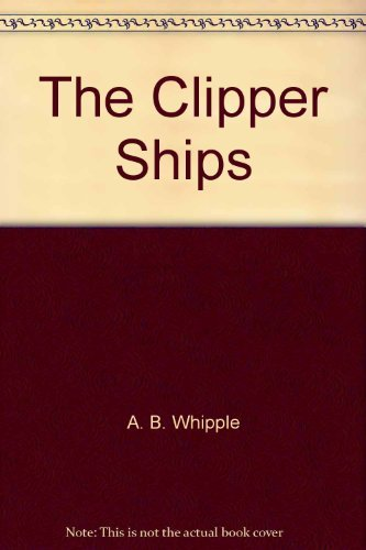 9780809426775: The Clipper Ships
