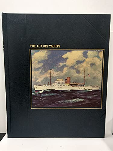 9780809427420: The Luxury yachts (The Seafarers)