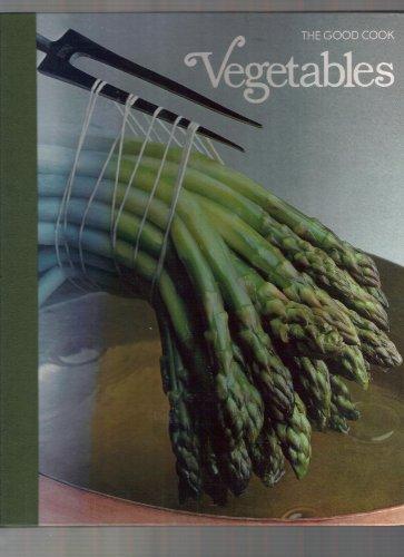 Vegetables (The Good Cook Techniques & Recipes: Time-Life Books Editors