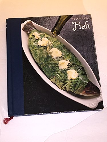 FISH The Good Cook Techniques & Recipes