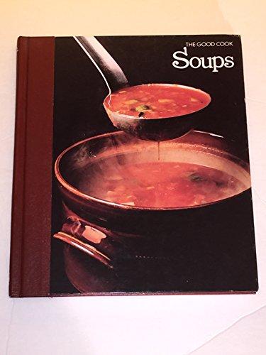 Soups (The Good Cook Techniques & Recipes): Time-Life Books Editors