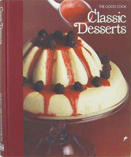 9780809428724: Classic Desserts (The Good Cook Techniques & Recipes Series)