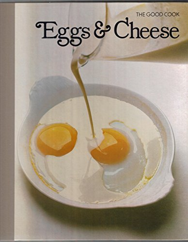 EGGS & CHEESE The Good Cook Techniques & Recipes