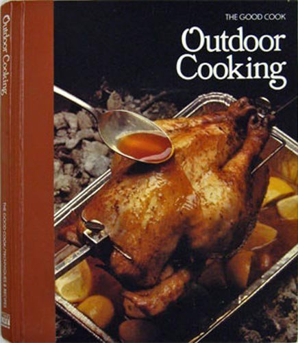 9780809429769: Outdoor Cooking (The Good Cook Techniques & Recipes)