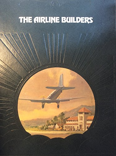 9780809432851: The Airline Builders (The Epic of flight)