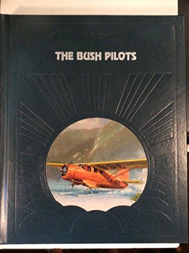 9780809433124: The Bush Pilots (The Epic of Flight)