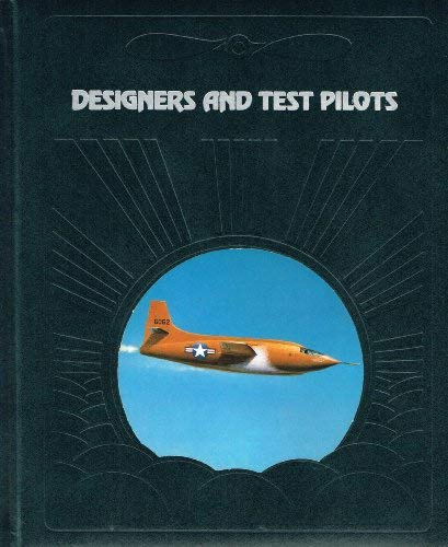 9780809433179: Designers and Test Pilots (The Epic of flight)