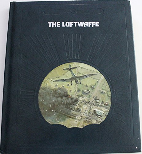 The Luftwaffe (Epic of Flight): Editors of Time