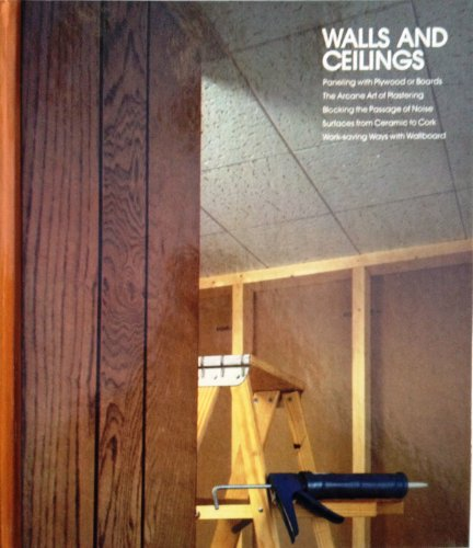 Walls and Ceilings (Home Repair and Improvement) (9780809434527) by Time-Life Books