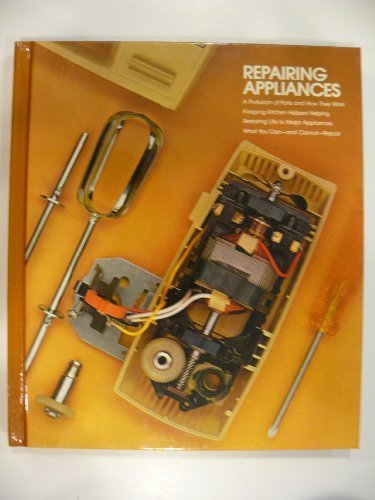 Repairing Appliances (Home repair and improvement): Time-Life Books