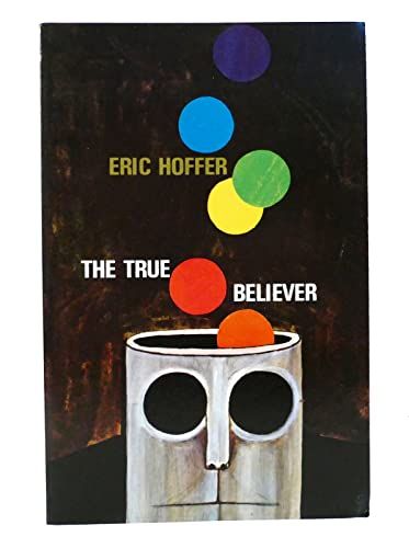9780809436026: The True Believer: Thoughts on the Nature of Mass Movements (Time Reading Program Special Edition)