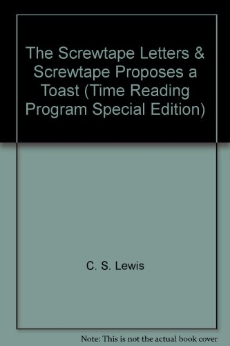 9780809436583: The Screwtape Letters & Screwtape Proposes a Toast (Time Reading Program Special Edition)