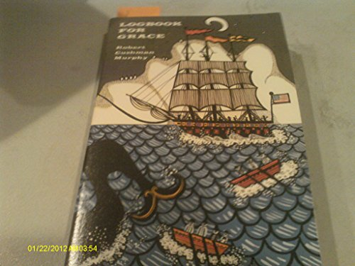 Logbook for Grace: Whaling brig Daisy, 1912-1913 (Time reading program special edition): Murphy, ...