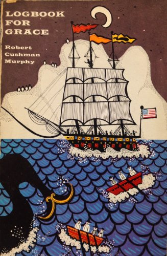 Logbook for Grace: Whaling brig Daisy, 1912-1913: Murphy, Robert Cushman