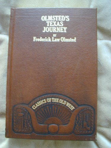 a journey through texas The observations of frederick law olmsted as he journeyed through texas in the  1850s.