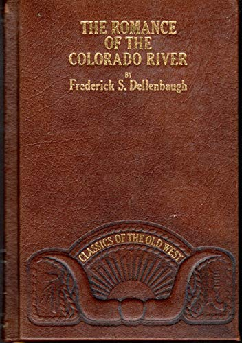 9780809440023: The Romance of the Colorado River (Classics of the Old West)
