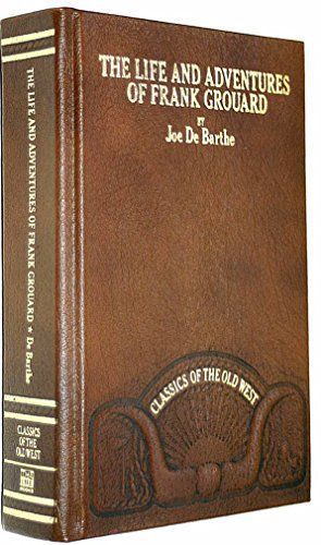 Life and Adventures of Frank Grouard, Chief of Scouts, United States of America: De Barthe, Joseph