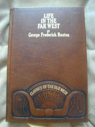 9780809440450: Life in the Far West (Classics of the Old West)