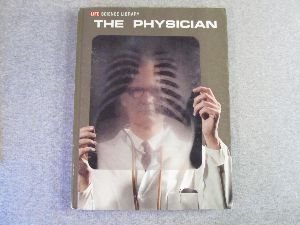 The Physician (Life Science Library): Russel V. Lee; Sarel Eimerl; Editors of LIFE