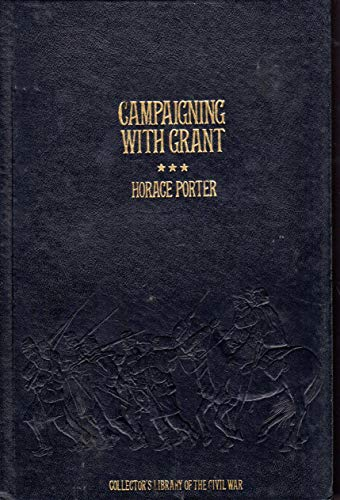 9780809442003: Campaigning With Grant (Collector's library of the Civil War)