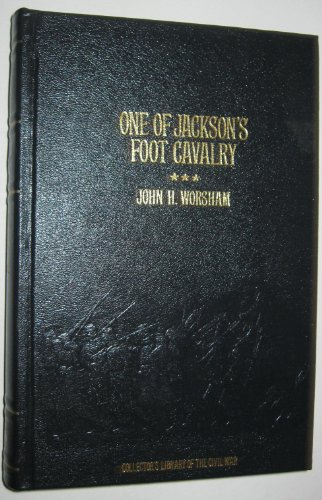 One of Jackson's Foot Cavalry: His Experience and What He Saw During the War, 1861-1865 (Collecto...
